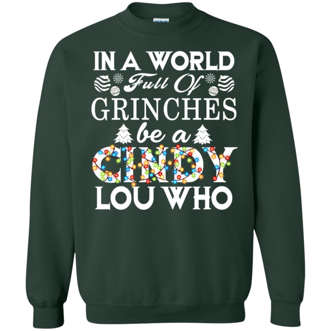 In A World Full Of Grinches Be A Cindy Lou Who Fun Sweatshirt