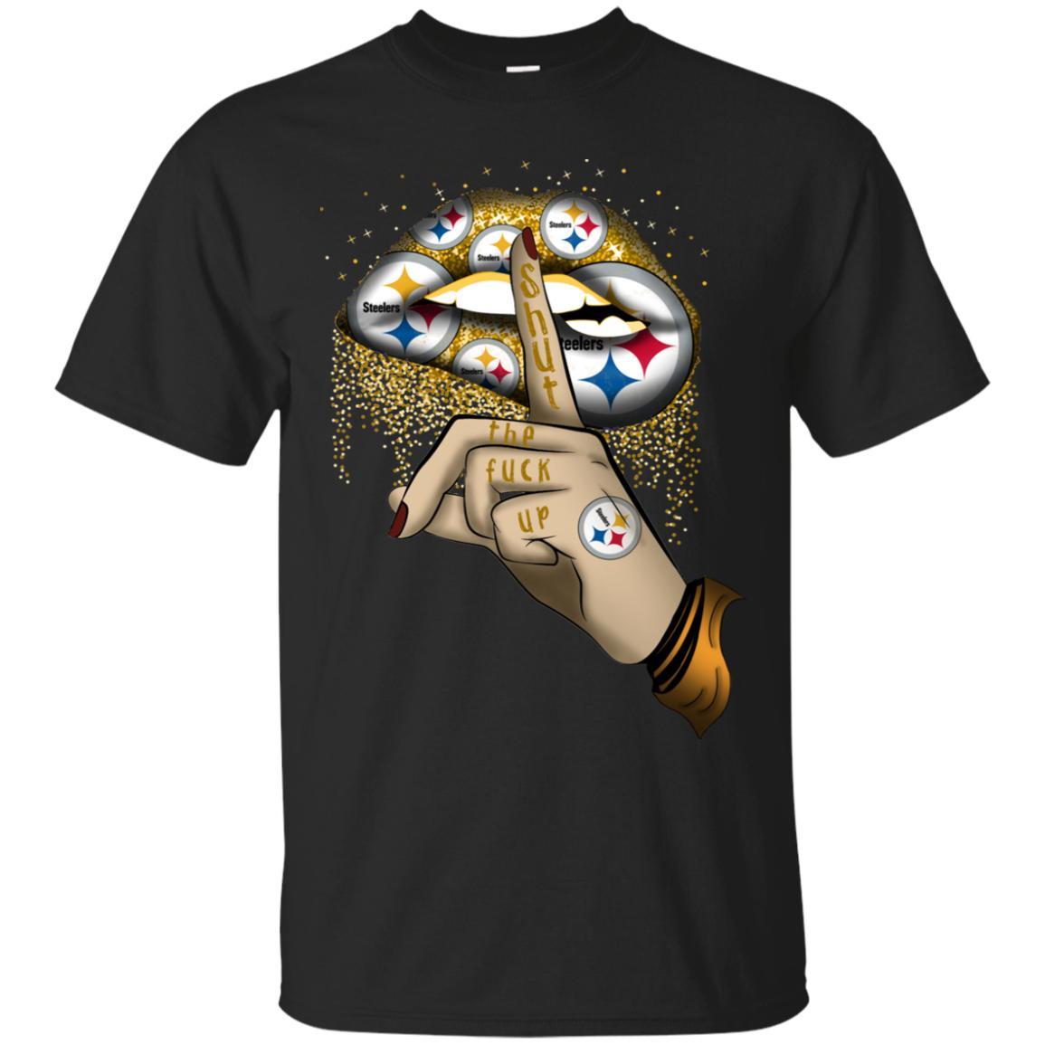Steelers lips – Shut the fuck up T-Shirt