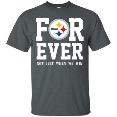 Forever Steelers fan not just when we win T-Shirt