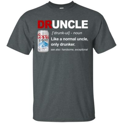 Druncle Definition Like A Normal Uncle Only Drink Coors Light T-Shirt
