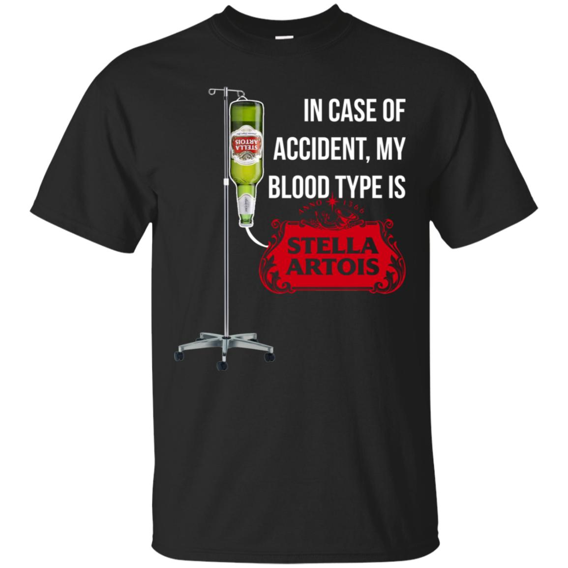 In Case of Accident My Blood Type Is Stella Artois T-Shirt