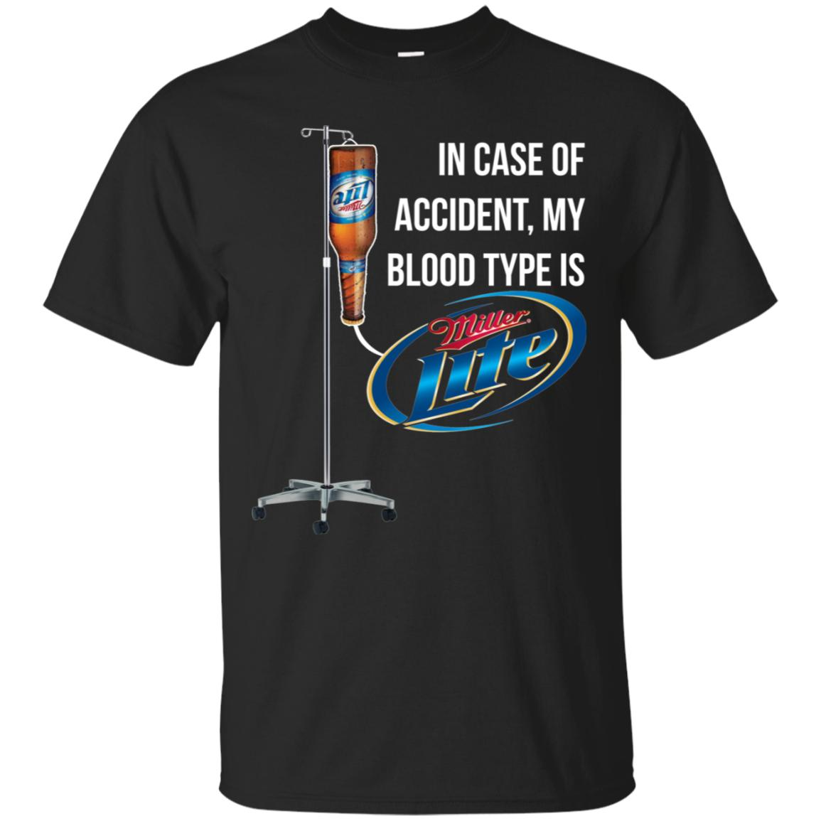 In Case of Accident My Blood Type Is Miller Lite T-Shirt