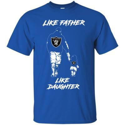 Like Father Like Daughter Raiders Fan Football T-Shirt