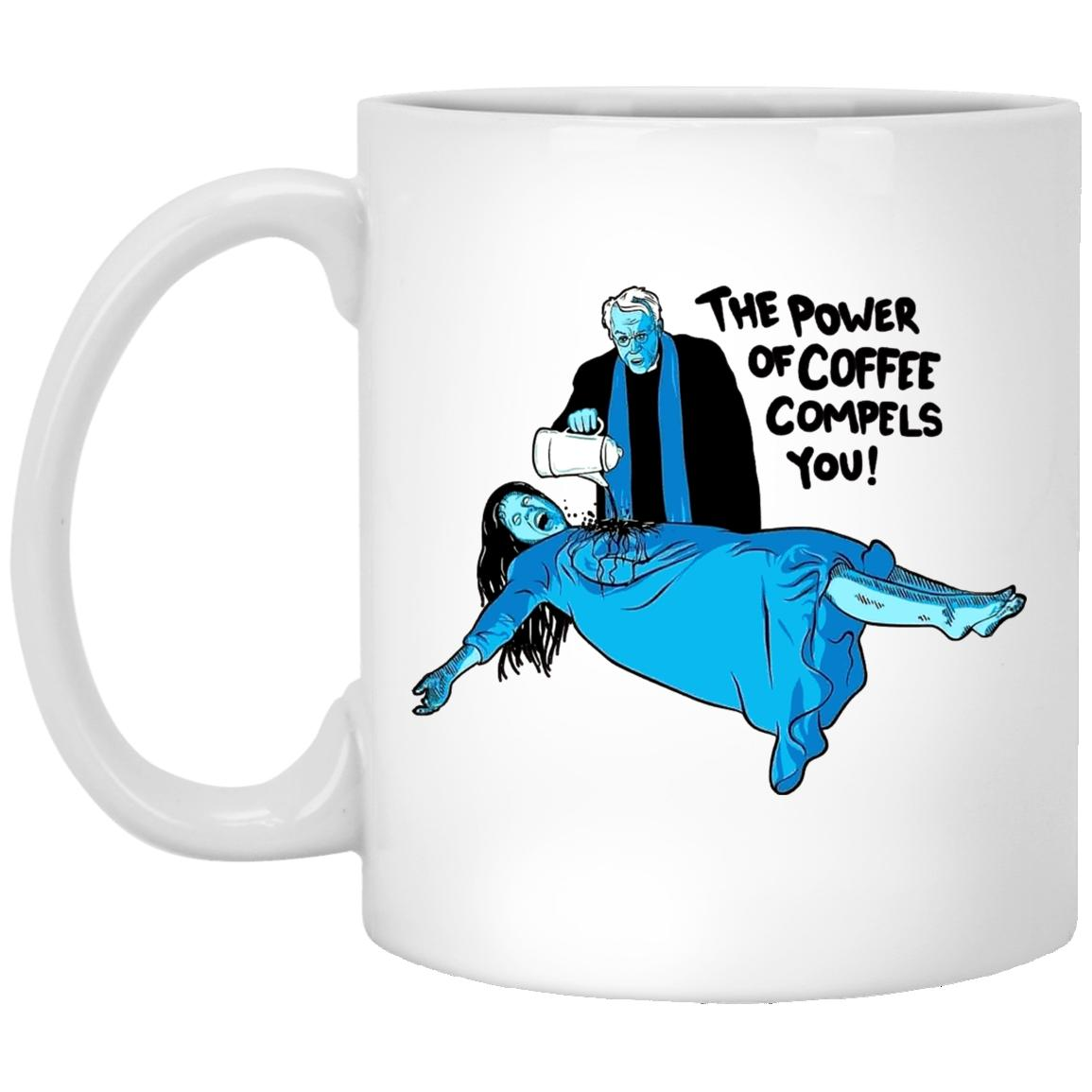The Power Of Coffeee Compels You Funny Coffee Mug