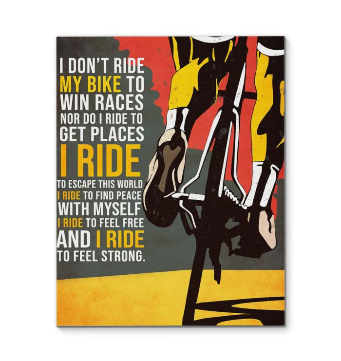 I Don T Ride My Bike To Win Races Or Get Place I Ride To Escape