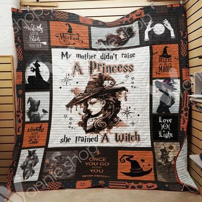 my mother didnt raise a princess she trained a witch believe in magic halloween quilt blanket