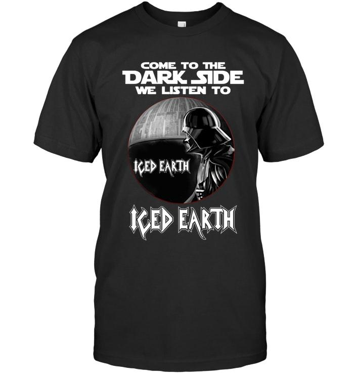 Come to dark side we listen to Iced Earth star wars darth vader fan t shirt